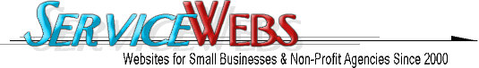 ServiceWebs - Websites for Small Businesses & Non-Profit Agencies Since 2000